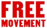 FREE MOVEMENT